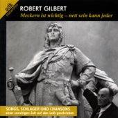 Play & Download Robert Gilbert: Meckern ist wichtig - nett sein kann jeder (Songs, Schlager und Chansons) by Various Artists | Napster
