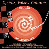 Play & Download Opéras, Valses, Guitares (Succès de Légendes) by Various Artists | Napster