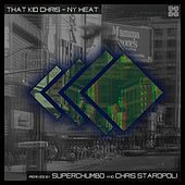 Play & Download NY Heat (Remixed) by That Kid Chris | Napster