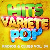 Play & Download Hits variété pop, Vol. 54 (Top radios & clubs) by Hits Variété Pop | Napster