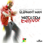 Watch Dem Behavior - Single by Elephant Man
