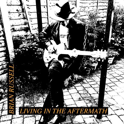 Play & Download Living in the Aftermath by Brian Russell | Napster