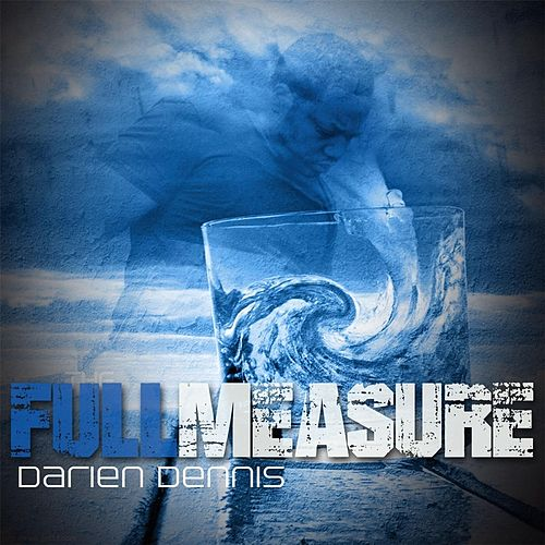 Play & Download The Full Measure by Darien Dennis   Napster