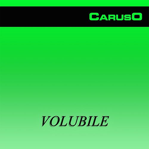 Play & Download Volubile by Caruso | Napster