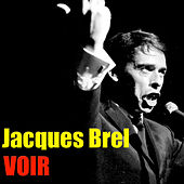Play & Download Voir by Jacques Brel | Napster