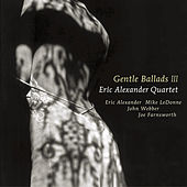Play & Download Gentle Ballads 3 by Eric Alexander Quartet | Napster