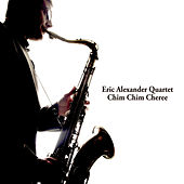 Play & Download Chim Chim Cheree by Eric Alexander Quartet | Napster