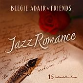 Play & Download Jazz Romance: 15 Sentimental Love Songs by Beegie Adair | Napster