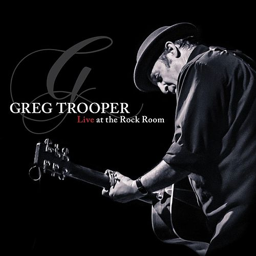 Live At the Rock Room by Greg Trooper