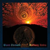Play & Download Halfway Home by Blues Element | Napster