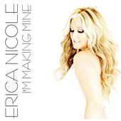 Play & Download I'm Making Mine by Erica Nicole   Napster