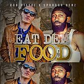 Eat Dem Food von Spragga Benz