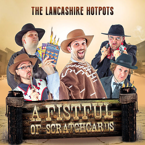 Play & Download A Fistful of Scratchcards by The Lancashire Hotpots | Napster