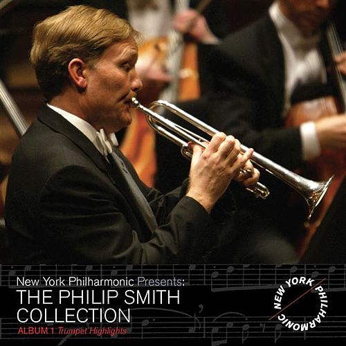 The Philip Smith Collection, Album 1: Trumpet Highlights (Live) by New York Philharmonic