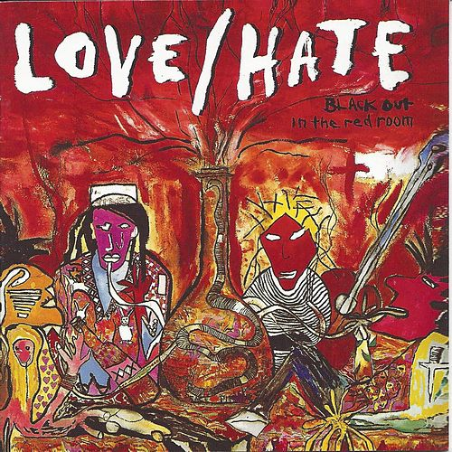 Play & Download Black out in the Red Room by Love/Hate | Napster