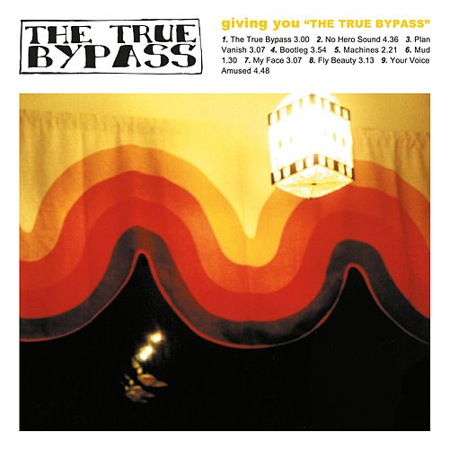 Play & Download The True Bypass by True Bypass | Napster