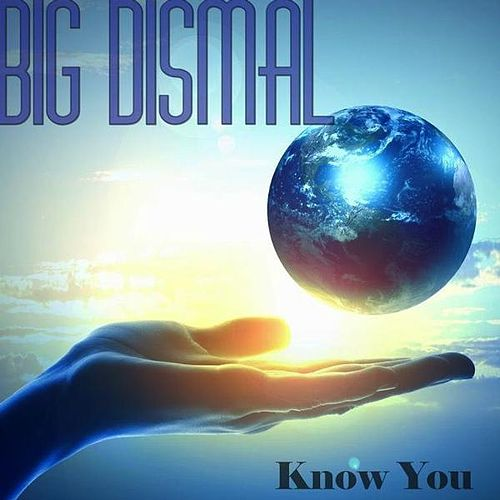 Play & Download Know You by Big Dismal | Napster