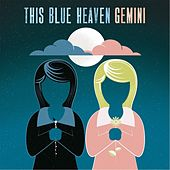 Gemini by This Blue Heaven
