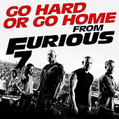 Play & Download Go Hard or Go Home (From