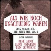 Play & Download Als wir noch unschuldig waren - 20 Schlager aus der alten Zeit, Vol. 4 by Various Artists | Napster