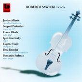 Sergei Prokofiev - Igor Stravinsky - Ernest Bloch - Janine Allanic - Eugène Ysaÿe - Fritz Kreisler - Bernardo Stalman: Works for Solo Violin by Roberto Sawicki