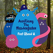 Play & Download Feel About U by Auxiliary tha Masterfader | Napster