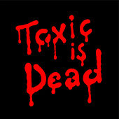 Play & Download Toxic Is Dead by The Toxic Avenger | Napster