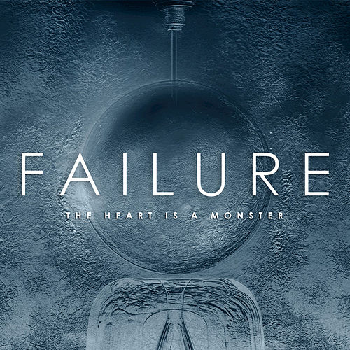 Play & Download The Heart Is A Monster by Failure | Napster