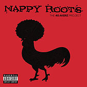 Play & Download The 40 Akerz Project by Nappy Roots | Napster