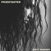 Play & Download Prizefighter by Britt Warner   Napster