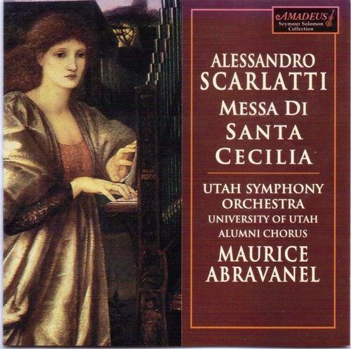 Play & Download Alessandro Scarlatti: Messa di Santa Cecilia by Maurice Abravanel | Napster