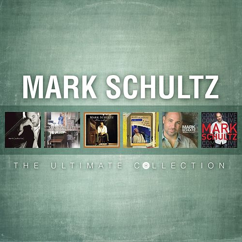 Play & Download Mark Schultz: The Ultimate Collection by Mark Schultz | Napster