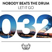 Play & Download Let It Go by Nobody Beats The Drum | Napster