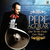 Play & Download Que Te Ha Dado Esa Mujer by Pepe Aguilar | Napster
