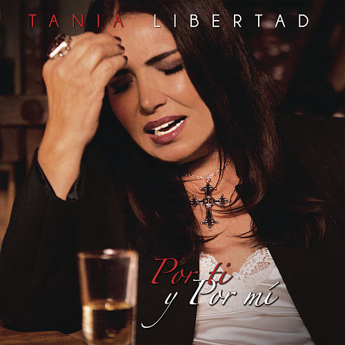 Por Ti y por Mí by Tania Libertad