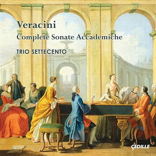 Play & Download Veracini: Complete Sonate accademiche by Trio Settecento | Napster