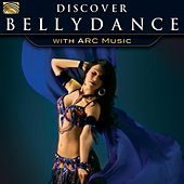 Play & Download Discover Bellydance with ARC Music by Various Artists | Napster