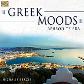 Play & Download Greek Moods: Aphrodite Era by Michalis Terzis | Napster