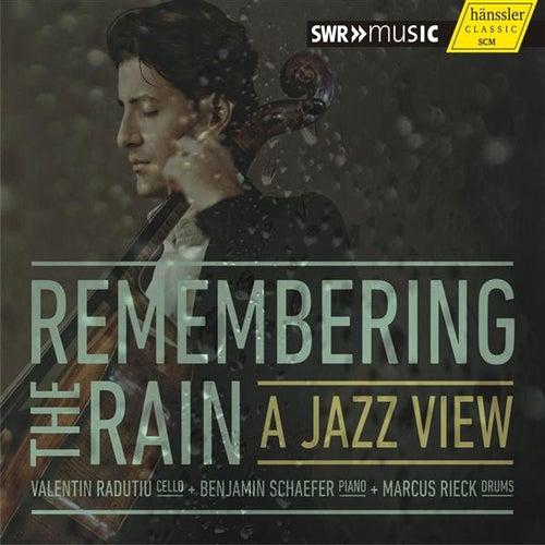 Play & Download Remembering the Rain by Valentin Radutiu | Napster