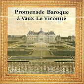 Promenade baroque à Vaux Le Vicomte by Various Artists