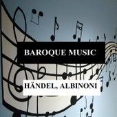 Baroque Music - Händel, Albinoni by Orquesta Lírica de Barcelona