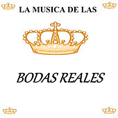 Play & Download La Musica de las Bodas Reales by Various Artists | Napster