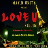 U Ago Love This (Riddim) by Chuck Fenda
