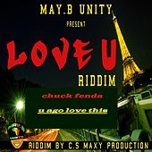 Play & Download U Ago Love This (Riddim) by Chuck Fenda | Napster