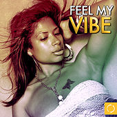 Play & Download Feel My Vibe by Various Artists | Napster