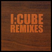 I:Cube Remixes by Various Artists