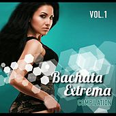 Bachata Extrema Compilation, Vol. 1 - EP by Various Artists