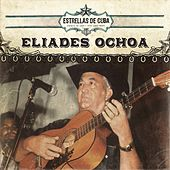 Play & Download Estrellas de Cuba: Eliades Ochoa by Eliades Ochoa | Napster