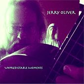 Play & Download Unpredictable Moments - Single by Jerry Oliver | Napster