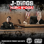 Play & Download Hurc N*gga! by J-Diggs | Napster
